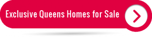 Exclusive Queens Homes for Sale Button